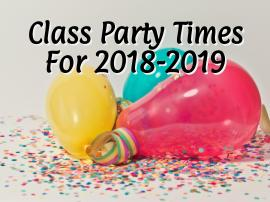 Class Party Times for 2018-2019
