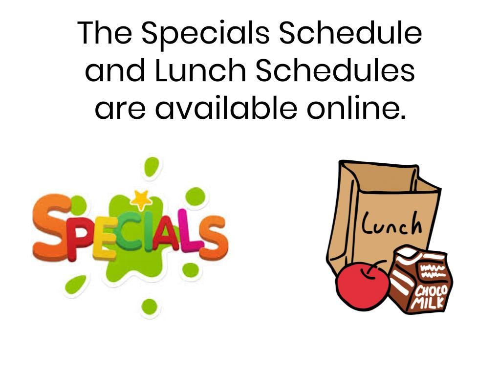 The Specials Schedule and Lunch Schedules are Online