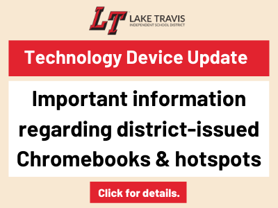 Technology device update: Important information regarding district issued chromebooks and hotspots. Click for details.