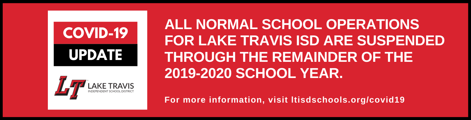 All normal school operations for lake travis isd are suspended through the remainder of the 2019-2020 school year.